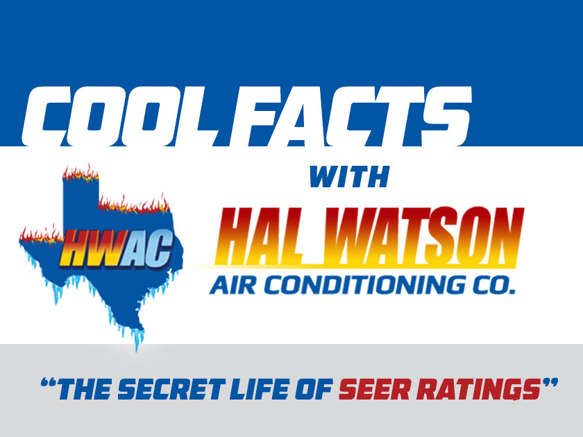 Cool Facts with Hal Watson AC: The Secret Life of SEER Ratings