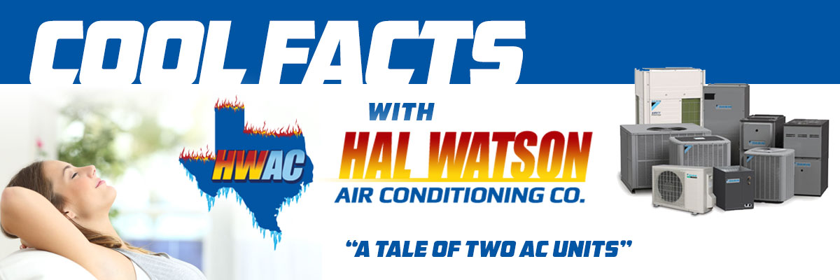Cool Facts with Hal Watson AC: A Tale of Two AC Units